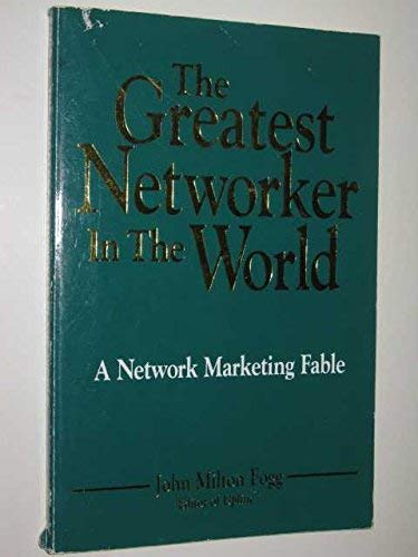 9780963425904: The Greatest Networker in the World