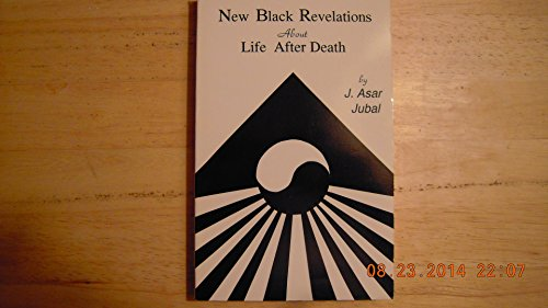 9780963429216: New black revelations about life after death