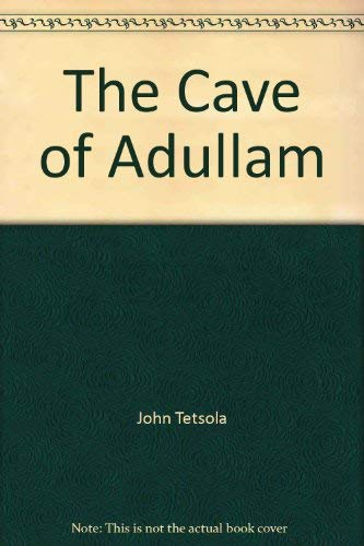 The Cave of Adullam: Dr. John A.