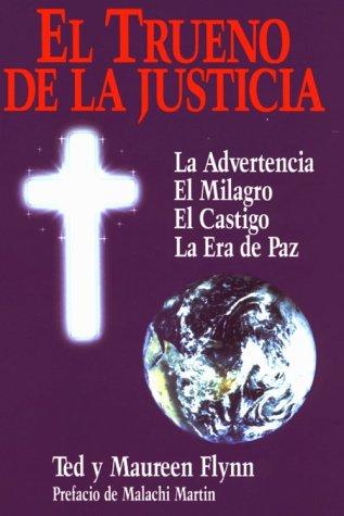 9780963430731: El Trueno De LA Justicia: LA Advertencia El Milagro El Castigo LA Era De Paz (Spanish Edition)