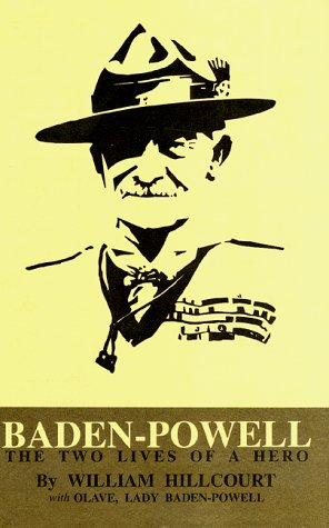 Baden-Powell : The Two Lives of a: Hillcourt, William