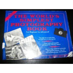 The World's Simplest Photography Book: For Beginner to Advanced: Jerry Hughes