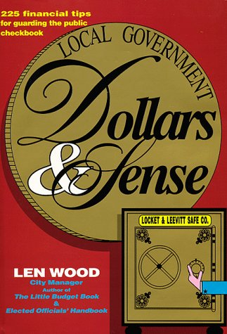 Local Government Dollars & Sense: 225 Financial: Len Wood