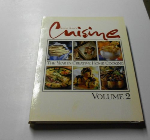 Cuisine At Home the Year in Creative Home Cooking Vol 2: Cuisine Magazine Staff