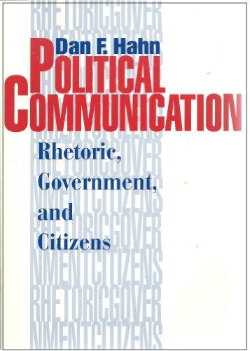 9780963448934: Political Communication : Rhetoric, Government, and Citizens