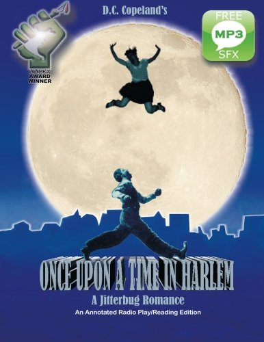 9780963449962: Once Upon A Time In Harlem: A Jitterbug Romance: An annotated radio play/reading edition with music and sfx cues. (Volume 1)
