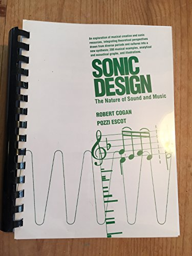 9780963450005: Sonic Design: The Nature of Sound and Music
