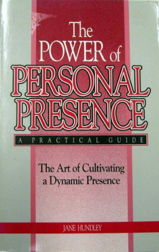The Power of Personal Presence : The: Jane Hundley