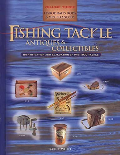 9780963451583: Fishing Tackle Antiques & Collectibles, Flyrod Baits, Rods & Miscellaneous, Volume Three