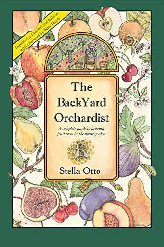 9780963452047: The Backyard Orchardist: A Complete Guide to Growing Fruit Trees in the Home Garden