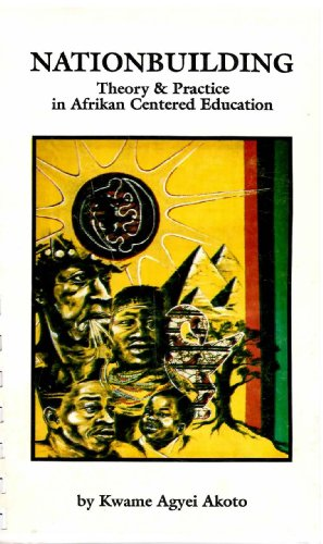 9780963455802: Nationbuilding: Theory and Practice in Afrikan-Centered Education