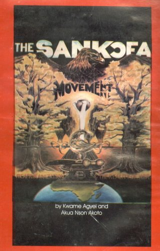 The Sankofa Movement: ReAfrikanization and the Reality of War: Kwame Agyei; Akua Nson Akoto