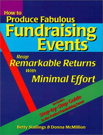 9780963456021: How to Produce Fabulous Fundraising Events: Reap Remarkable Returns with Minimal Effort (Book & Diskette)