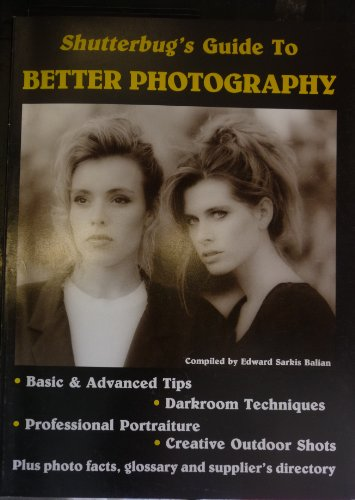 9780963457608: Shutterbug's Guide to Better Photography
