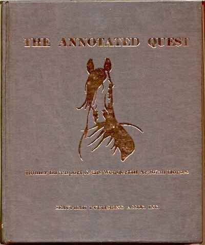 9780963458100: The Annotated Quest: Homer Davenport & His Wonderful Arabian Horses: An annotated edition of My Quest of the Arabian Horse by Homer Davenport