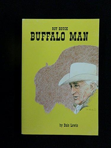 9780963460202: Roy Houck buffalo man