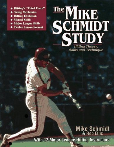 The Mike Schmidt Study: Hitting Theory, Skills, and Technique: Schmidt, Mike; Ellis, Robert