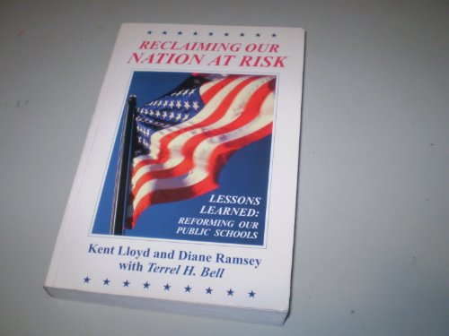 Reclaiming Our Nation at Risk: Lessons Learned: Lloyd, Kent, Ramsey,