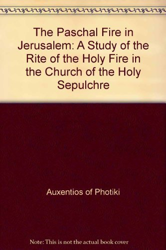 9780963469205: The Paschal Fire in Jerusalem: A Study of the Rite of the Holy Fire in the Church of the Holy Sepulchre