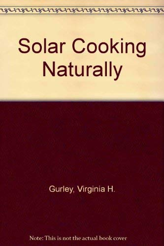 9780963469403: Solar Cooking Naturally