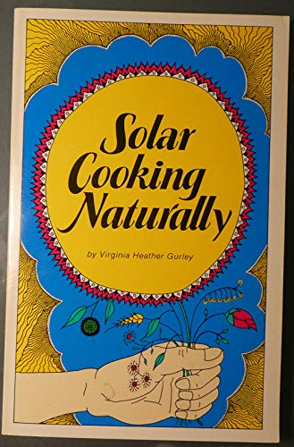 9780963469441: Solar Cooking Naturally