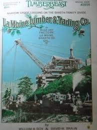 9780963469502: La Moine Lumber & Trading Company: Narrow gauge logging on the Shasta-Trinity divide