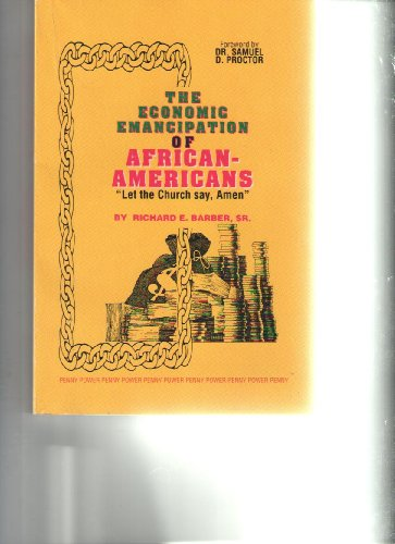 9780963470409: The Economic Emancipation of African-Americans: Let the Church Say