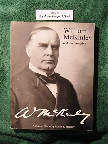 9780963471215: William McKinley and Our America: A Pictorial History