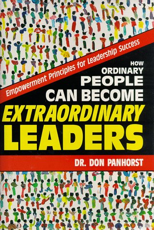 How Ordinary People Can Become Extraordinary Leaders: Don Panhorst