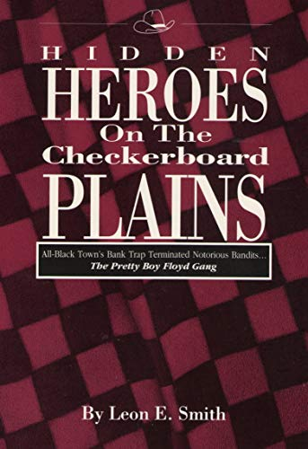 Hidden heroes on the checkerboard plains: The: Smith, Leon E