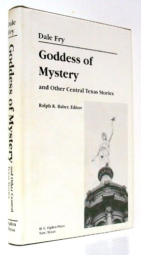 9780963473301: Goddess of Mystery and Other Central Texas Stories