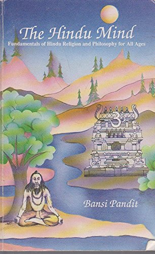 9780963479815: The Hindu Mind: Fundamentals of Hindu Religion and Philosophy for All Ages