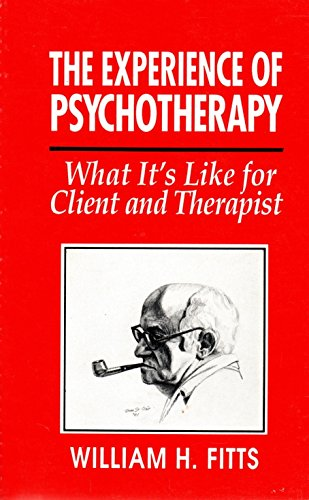 The Experience of Psychotherapy: Fitts, William H.