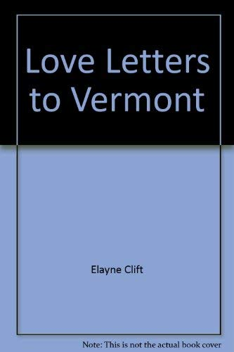9780963482761: Love Letters to Vermont: A New England Journal