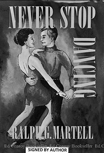 Never Stop Dancing: Martell, Ralph G.
