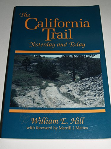 9780963483928: The California Trail: Yesterday and Today