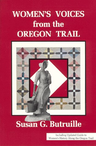 9780963483980: Women's Voices from the Oregon Trail: The Times that Tried Women's Souls and a Guide to Women's History Along the Oregon Trail (Women of the West)