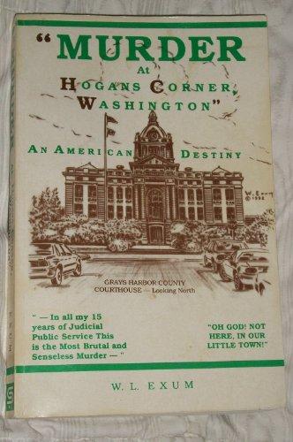 9780963486608: Murder at Hogans Corner, Washington: An American Destiny