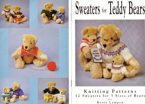 9780963489067: Sweaters for Teddy Bears: Book 1, Knitting Patterns by Betty Lampen