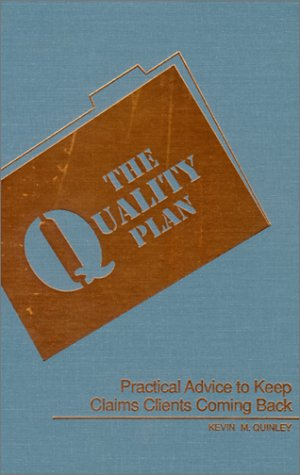9780963495709: The Quality Plan: Practical Advice to Keep Claims Clients Coming Back
