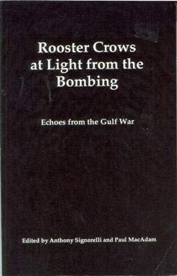 Rooster Crows at Light from the Bombing: Echoes from the Gulf War: Anthony Signorelli (Author), ...