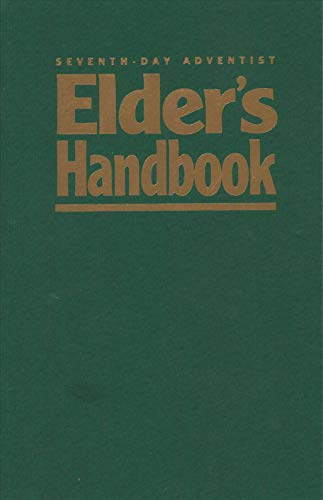Seventh-Day Adventist Elder's Handbook: The Ministerial Association--The General