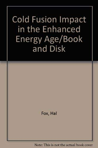9780963497802: Cold Fusion Impact in the Enhanced Energy Age/Book and Disk