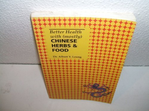 9780963497918: Better Health with (mostly) Chinese Herbs & Food
