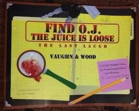 9780963498250: Find O.J.: The Juice Is Loose : The Last Laugh