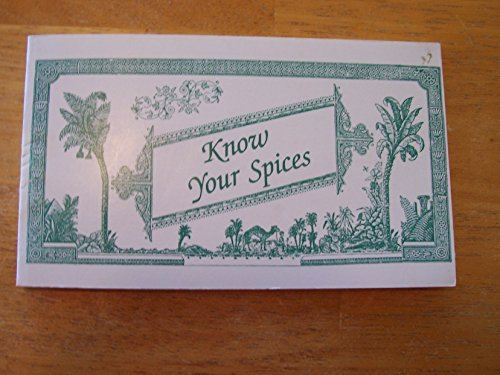 9780963498564: Know Your Spices: An Alphabetical Guide to Your Spice Rack