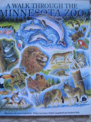 A Walk Through the Minnesota Zoo: Gangelhoff, Jeanne Melich, Belk, Bradford