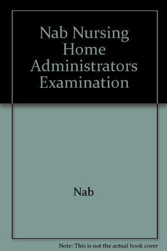9780963506467: Nab Nursing Home Administrators Examination