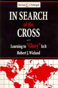 In Search of the Cross - Learning to Glory In It (0963507753) by Robert J. Wieland