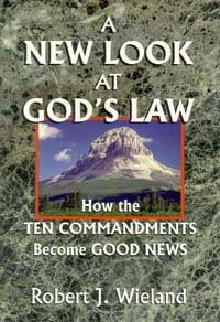 A new look at God's law: How the Ten Commandments become good news (096350777X) by Wieland, Robert J